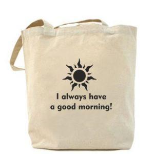 Torba I always have a good morning