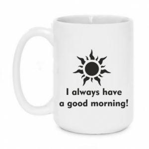 Kubek 450ml I always have a good morning