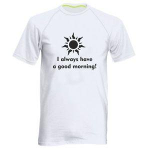 Męska koszulka sportowa I always have a good morning