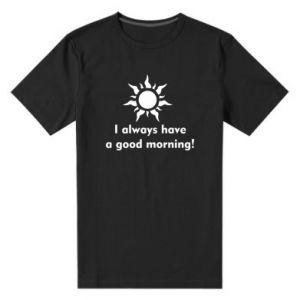 Męska premium koszulka I always have a good morning