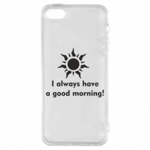 Etui na iPhone 5/5S/SE I always have a good morning