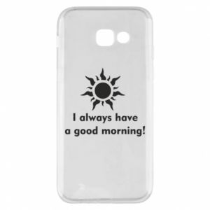 Etui na Samsung A5 2017 I always have a good morning