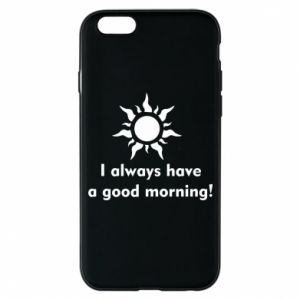 Etui na iPhone 6/6S I always have a good morning