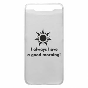 Etui na Samsung A80 I always have a good morning