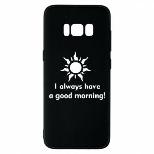 Etui na Samsung S8 I always have a good morning