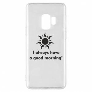 Etui na Samsung S9 I always have a good morning