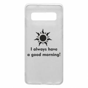 Etui na Samsung S10 I always have a good morning