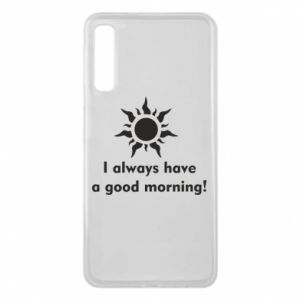 Etui na Samsung A7 2018 I always have a good morning