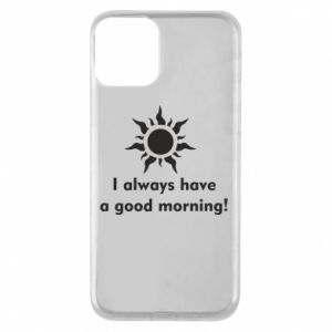 Etui na iPhone 11 I always have a good morning