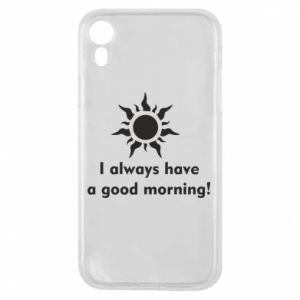 Etui na iPhone XR I always have a good morning