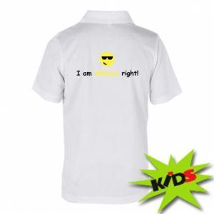 Koszulka polo dziecięca I am always right!