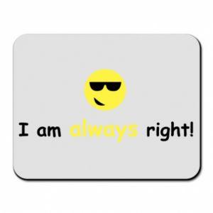 Podkładka pod mysz I am always right!