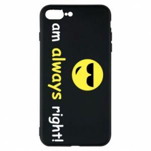 Etui na iPhone 8 Plus I am always right!