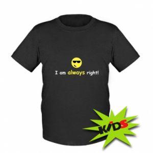 Koszulka dziecięca I am always right!
