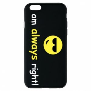 Etui na iPhone 6/6S I am always right!