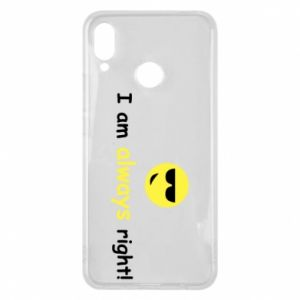 Huawei P Smart Plus Case I am always right!