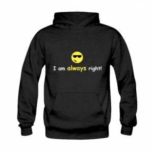 Bluza z kapturem dziecięca I am always right!