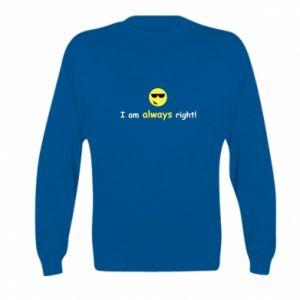 Bluza dziecięca I am always right!