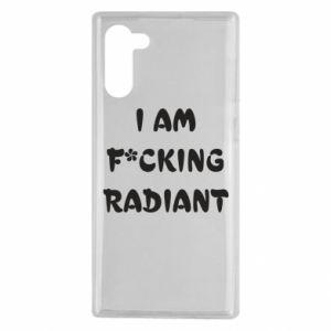 Etui na Samsung Note 10 I am fucking radiant