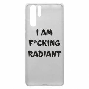 Etui na Huawei P30 Pro I am fucking radiant