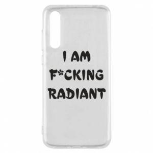 Etui na Huawei P20 Pro I am fucking radiant