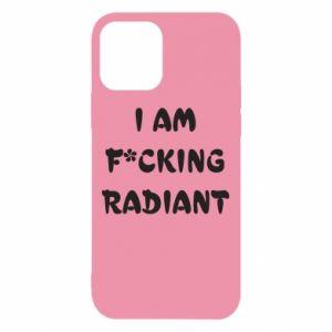 Etui na iPhone 12/12 Pro I am fucking radiant