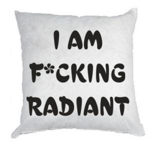 Poduszka I am fucking radiant