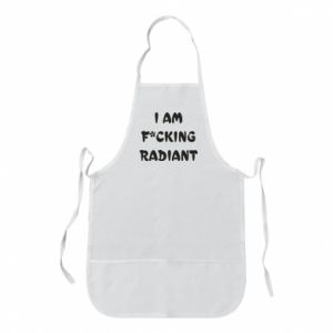 Fartuch I am fucking radiant