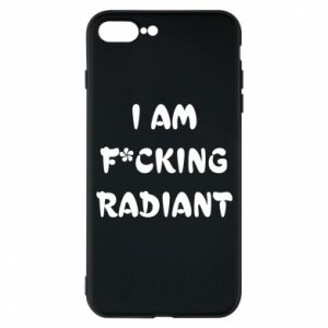Etui na iPhone 7 Plus I am fucking radiant