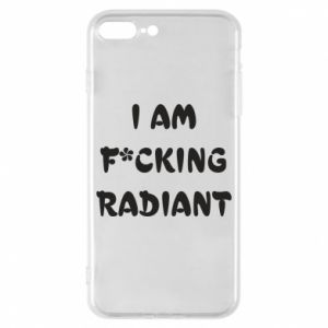Etui na iPhone 8 Plus I am fucking radiant