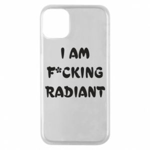 Etui na iPhone 11 Pro I am fucking radiant