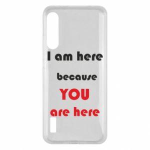 Etui na Xiaomi Mi A3 I am here  because YOU are here