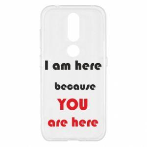 Etui na Nokia 4.2 I am here  because YOU are here