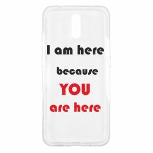 Etui na Nokia 2.3 I am here  because YOU are here