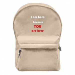 Plecak z przednią kieszenią I am here  because YOU are here