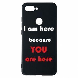 Etui na Xiaomi Mi8 Lite I am here  because YOU are here