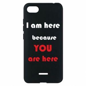 Etui na Xiaomi Redmi 6A I am here  because YOU are here