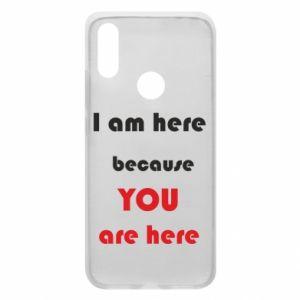 Etui na Xiaomi Redmi 7 I am here  because YOU are here