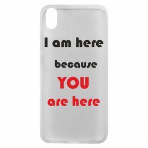 Etui na Xiaomi Redmi 7A I am here  because YOU are here