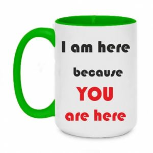 Kubek dwukolorowy 450ml I am here  because YOU are here