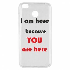 Etui na Xiaomi Redmi 4X I am here  because YOU are here