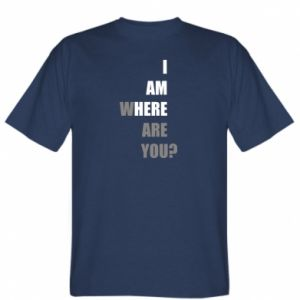 T-shirt I am where are you