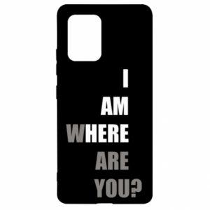 Etui na Samsung S10 Lite I am where are you