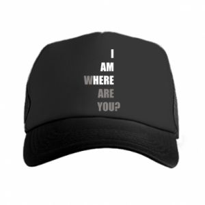 Trucker hat I am where are you