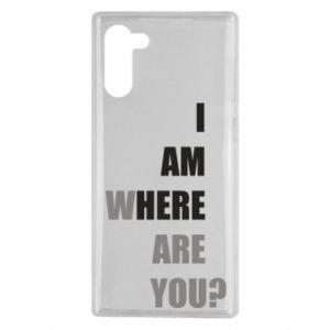 Etui na Samsung Note 10 I am where are you