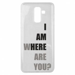 Etui na Samsung J8 2018 I am where are you