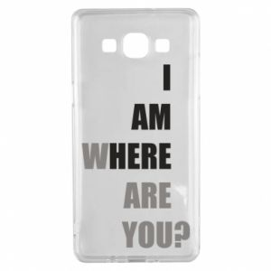 Etui na Samsung A5 2015 I am where are you