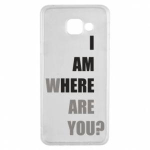 Etui na Samsung A3 2016 I am where are you