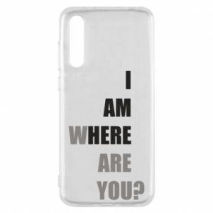Etui na Huawei P20 Pro I am where are you