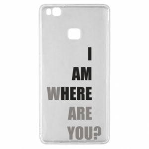 Etui na Huawei P9 Lite I am where are you
